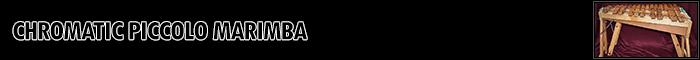 Chromatic Piccolo Marimba