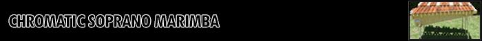 Chromatic Soprano Marimba